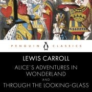 Lydbok - Alice's Adventures in Wonderland and Through the Looking Glass-Lewis Carroll