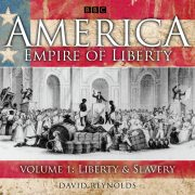Lydbok - America Empire Of Liberty-David Reynolds