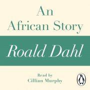Lydbok - An African Story (A Roald Dahl Short Story)-Roald Dahl