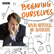 Lydbok - Behaving Ourselves-David Mitchell