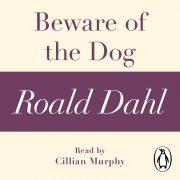 Lydbok - Beware of the Dog (A Roald Dahl Short Story)-Roald Dahl