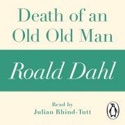 Lydbok - Death of an Old Old Man (A Roald Dahl Short Story)-Roald Dahl
