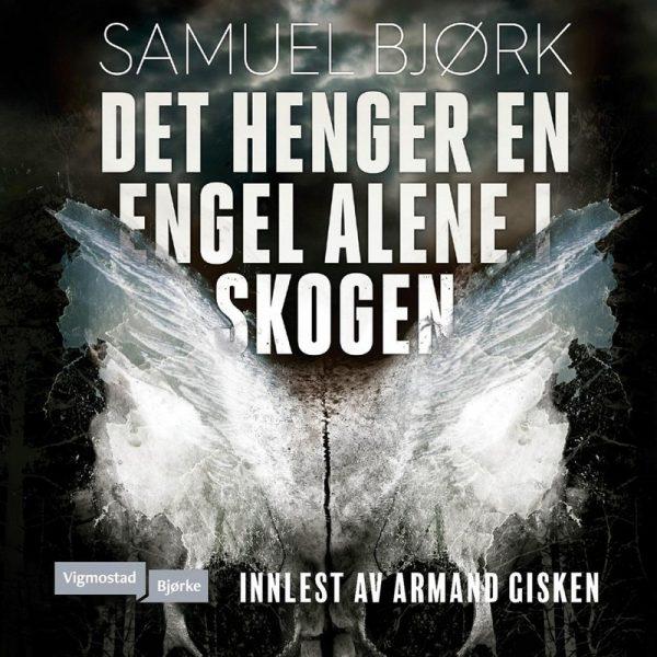 Lydbok - Det henger en engel alene i skogen-Samuel Bjørk