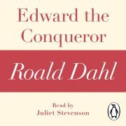 Lydbok - Edward the Conqueror (A Roald Dahl Short Story)-Roald Dahl