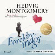 Lydbok - Foreldremagi-Hedvig Montgomery
