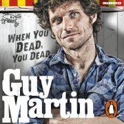 Lydbok - Guy Martin: When You Dead