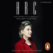 Lydbok - HRC: State Secrets and the Rebirth of Hillary Clinton-Jonathan Allen