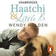 Lydbok - Haatchi and Little B-Wendy Holden