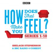 Lydbok - How Does That Make You Feel?: Series 1-10-Shelagh Stephenson