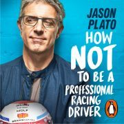 Lydbok - How Not to Be a Professional Racing Driver-Jason Plato