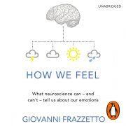 Lydbok - How We Feel-Giovanni Frazzetto