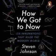 Lydbok - How We Got to Now-Steven Johnson