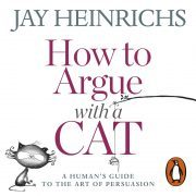 Lydbok - How to Argue with a Cat-Jay Heinrichs