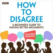 Lydbok - How to Disagree-Timandra Harkness