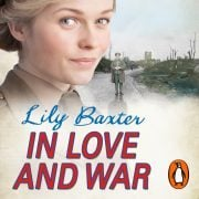 Lydbok - In Love and War-Lily Baxter