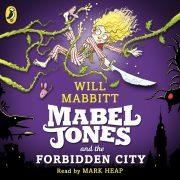 Lydbok - Mabel Jones and the Forbidden City-Will Mabbitt