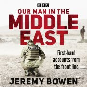Lydbok - Our Man in the Middle East-Jeremy Bowen