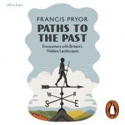 Lydbok - Paths to the Past-Francis Pryor