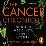 Lydbok - The Cancer Chronicles-George Johnson