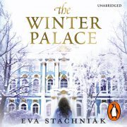 Lydbok - The Winter Palace (A novel of the young Catherine the Great)-Eva Stachniak