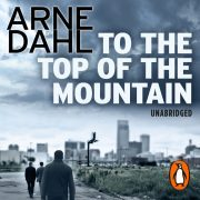 Lydbok - To the Top of the Mountain-Arne Dahl