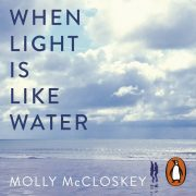 Lydbok - When Light Is Like Water-Molly McCloskey