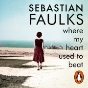 Lydbok - Where My Heart Used to Beat-Sebastian Faulks