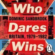 Lydbok - Who Dares Wins-Dominic Sandbrook