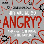 Lydbok - Why Are We So Angry?-Oliver Burkeman