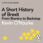 Lydbok - A Short History of Brexit-Kevin O'Rourke