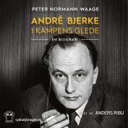 Lydbok - André Bjerke: I kampens glede-