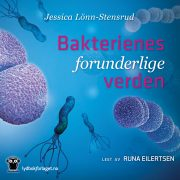 Lydbok - Bakterienes forunderlige verden-