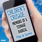 Lydbok - Children's Crusade  Memoirs Of A Teenage Radical-Philip de Gouveia