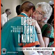 Lydbok - Dødsdømt i Kongo. Kampen for friheten-