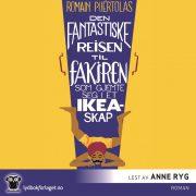 Lydbok - Den fantastiske reisen til fakiren som gjemte seg i et Ikea-skap-