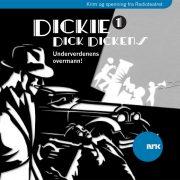Lydbok - Dickie Dick Dickens 1: Underverdenens overmann!-