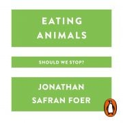 Lydbok - Eating Animals-Jonathan Safran Foer