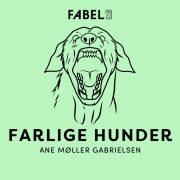 Lydbok - Farlige hunder-Ane Møller Gabrielsen