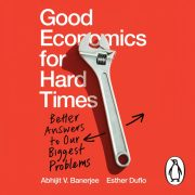 Lydbok - Good Economics for Hard Times-Abhijit V. Banerjee