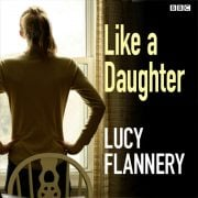 Lydbok - Like A Daughter-Lucy Flannery