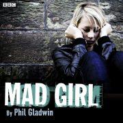 Lydbok - Mad Girl-Phil Gladwin