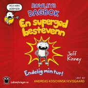 Lydbok - Rowleys dagbok: en supergod bestevenn: endelig min tur-