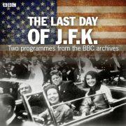 Lydbok - The Last Day Of JFK-BBC