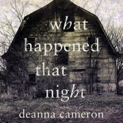 Lydbok - What Happened That Night-Deanna Cameron