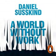 Lydbok - A World Without Work-Daniel Susskind