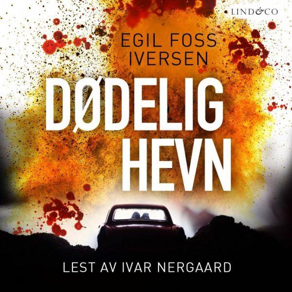 Lydbok - Dødelig hevn-Egil Foss Iversen