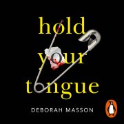 Lydbok - Hold Your Tongue-Deborah Masson