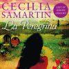 Lydbok - La Peregrina-Cecilia Samartin