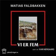 Lydbok - Vi er fem-Matias Faldbakken