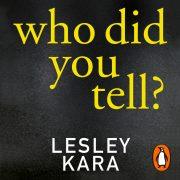 Lydbok - Who Did You Tell?-Lesley Kara